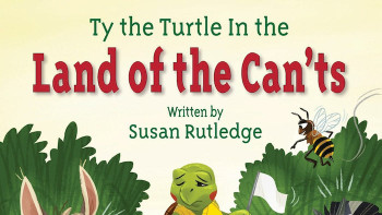 Ty the Turtle in the Land of the Can't's