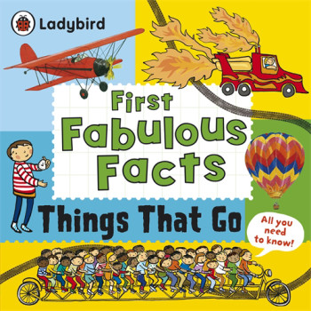 Things That Go : Ladybird First Fabulous Facts